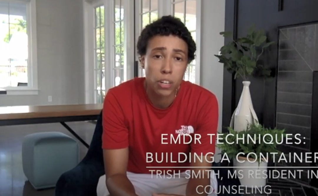 Counselor's Corner: EMDR Techniques – How To Build A Container Exercise