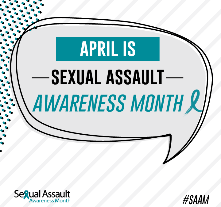April is Sexual Assault Awareness Month. But what does that mean?